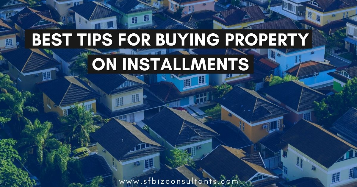 Best Tips For Buying Property On Installments