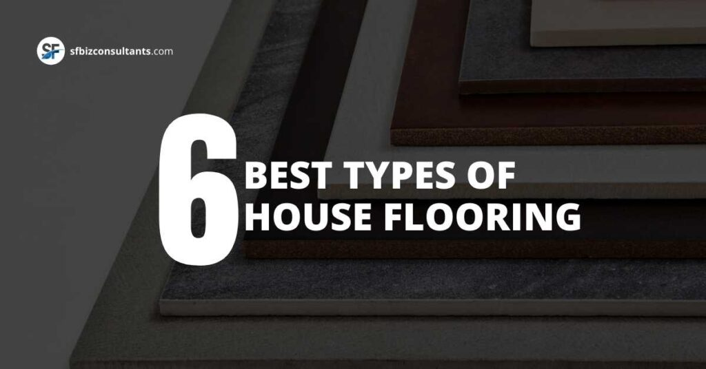Best Types Of House Flooring